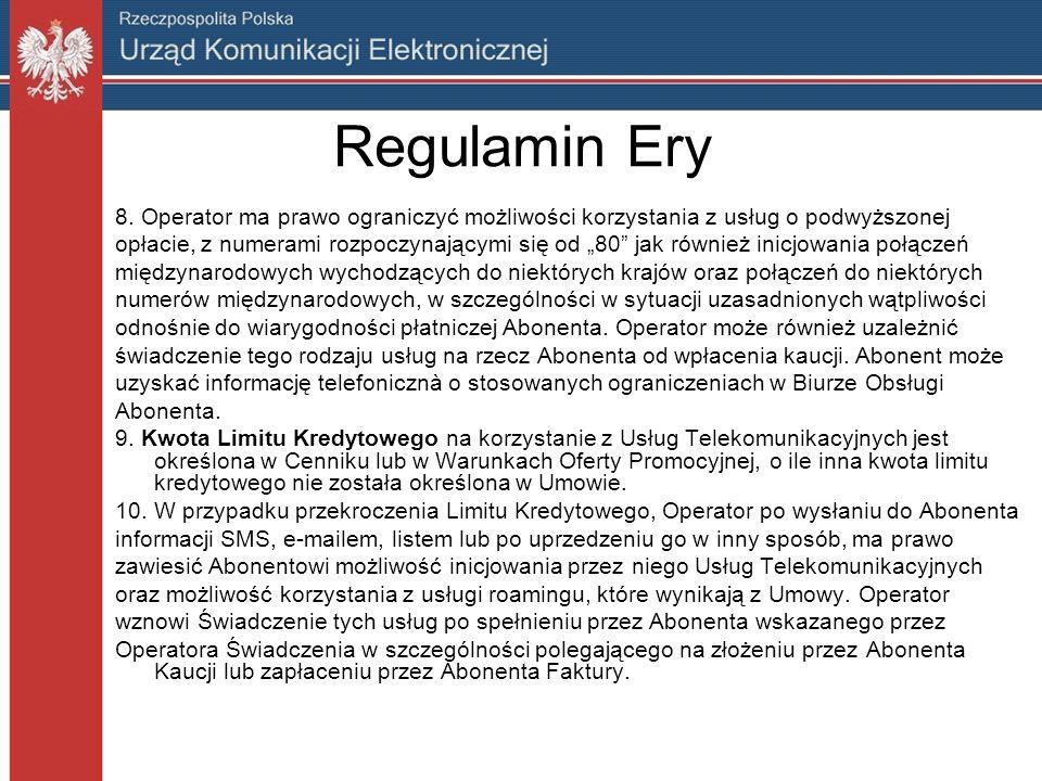 Regulamin Ery 8. Operator ma prawo ograniczyć możliwości korzystania z usług o podwyższonej.