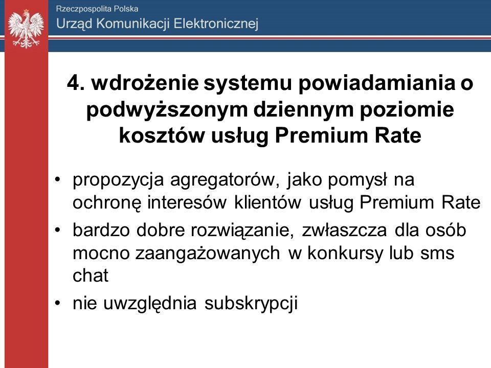 4. wdrożenie systemu powiadamiania o podwyższonym dziennym poziomie kosztów usług Premium Rate