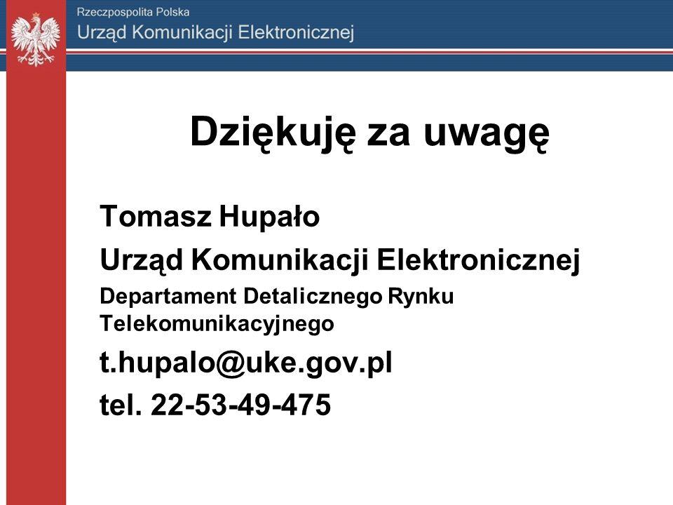 Dziękuję za uwagę Tomasz Hupało Urząd Komunikacji Elektronicznej