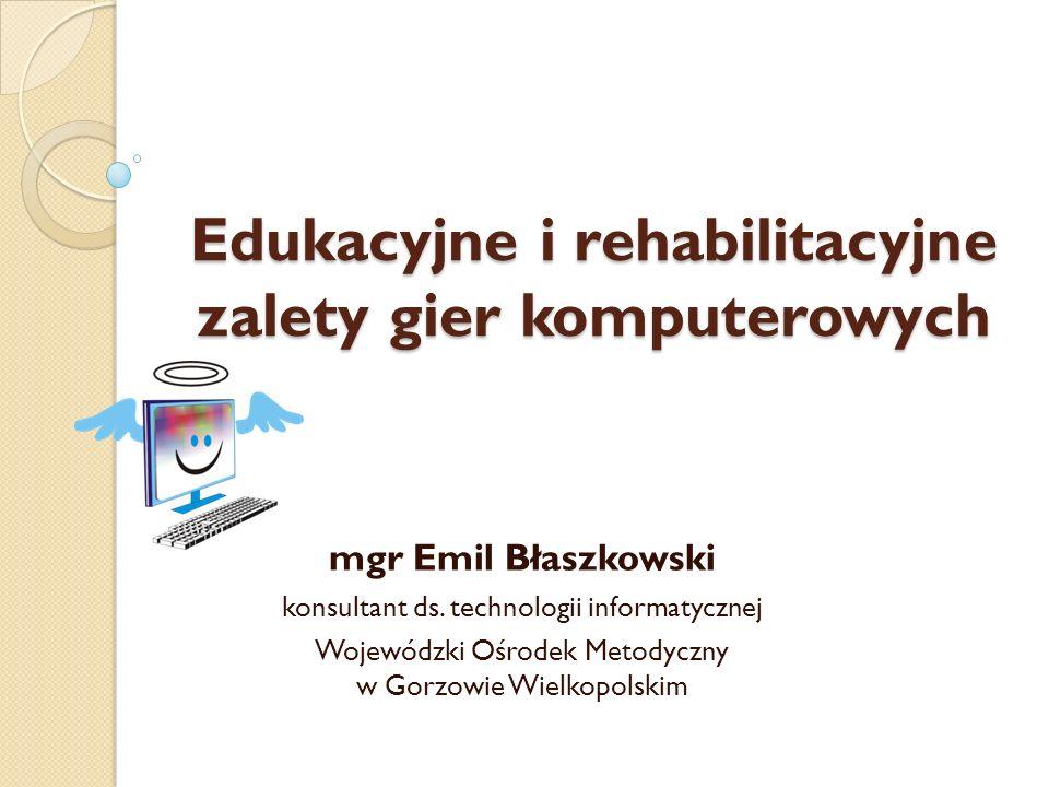 Edukacyjne i rehabilitacyjne zalety gier komputerowych