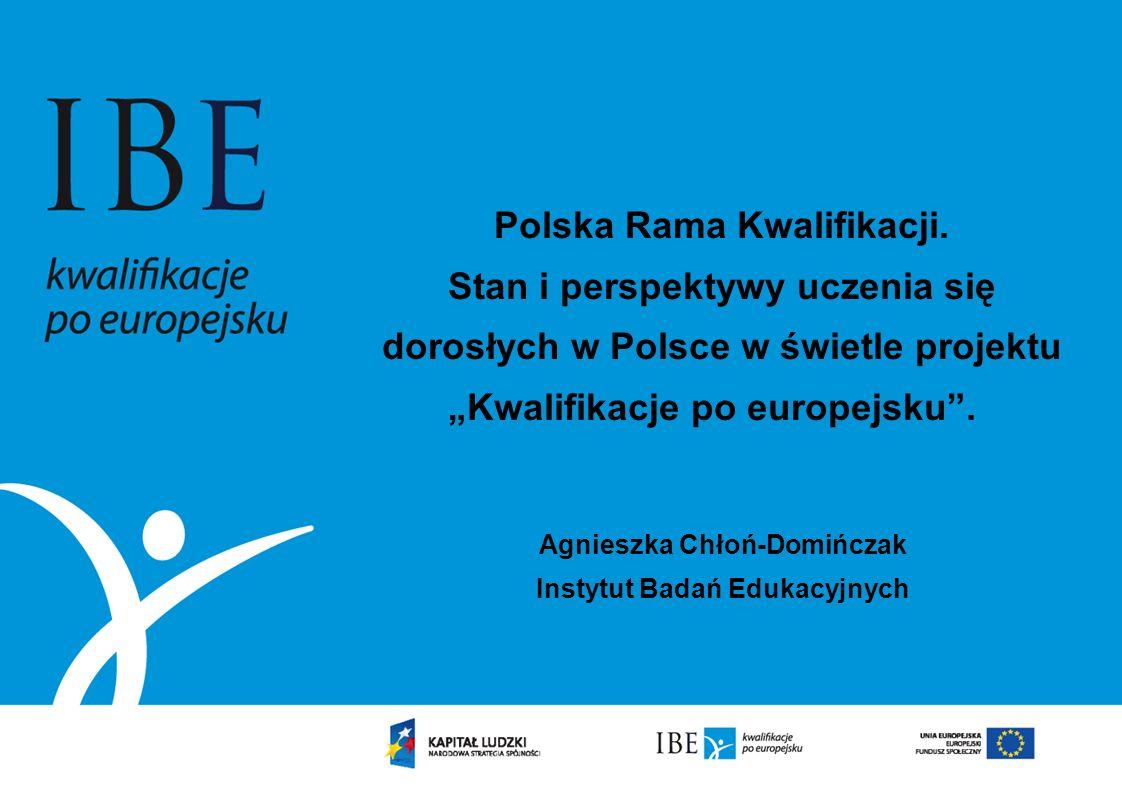 Agnieszka Chłoń-Domińczak Instytut Badań Edukacyjnych