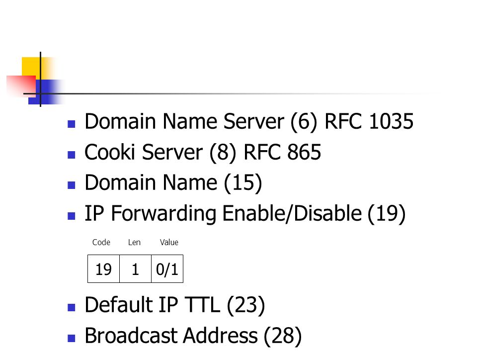 Domain Name Server (6) RFC 1035 Cooki Server (8) RFC 865