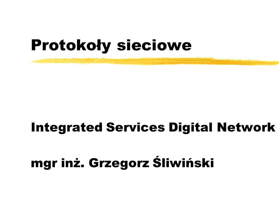Integrated Services Digital Network mgr inż. Grzegorz Śliwiński