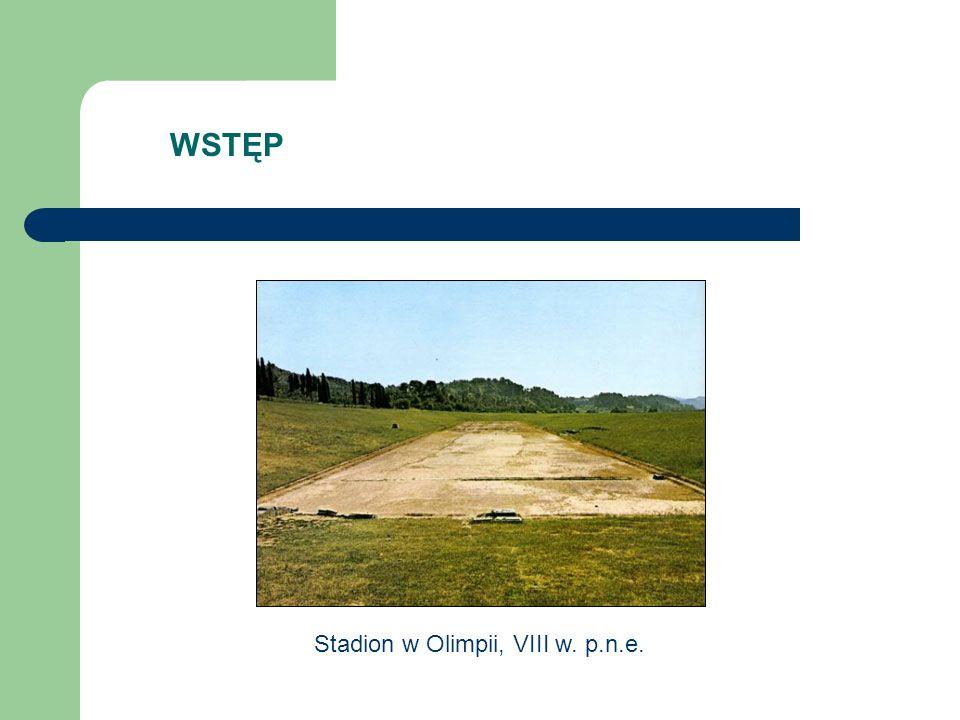 WSTĘP Stadion w Olimpii, VIII w. p.n.e.