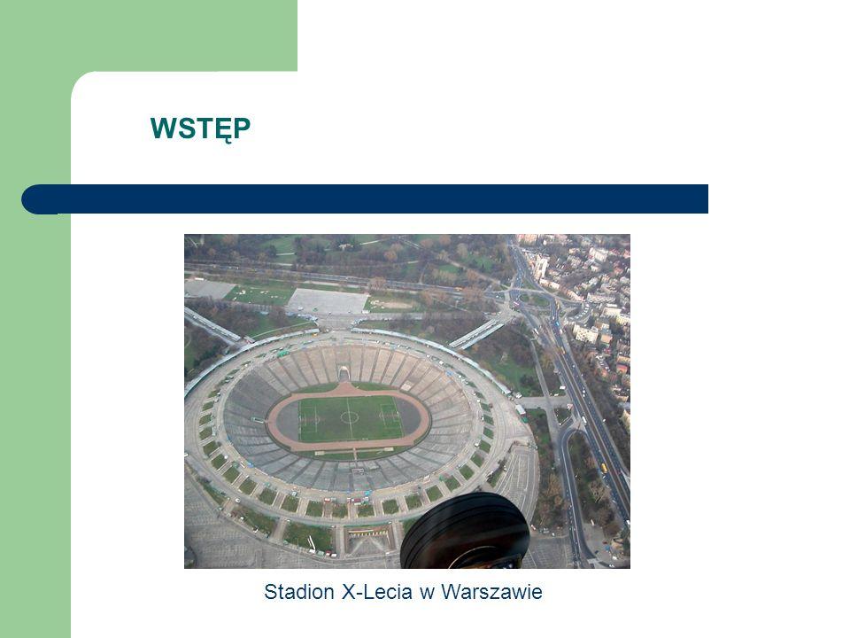 WSTĘP Stadion X-Lecia w Warszawie