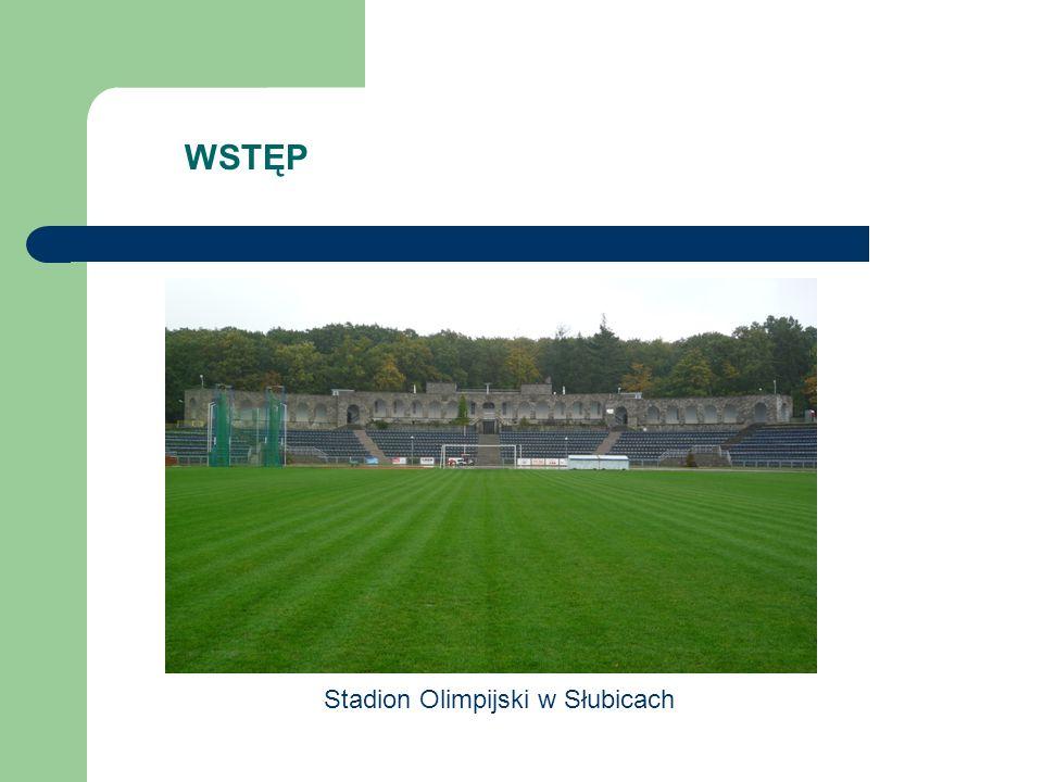 WSTĘP Stadion Olimpijski w Słubicach