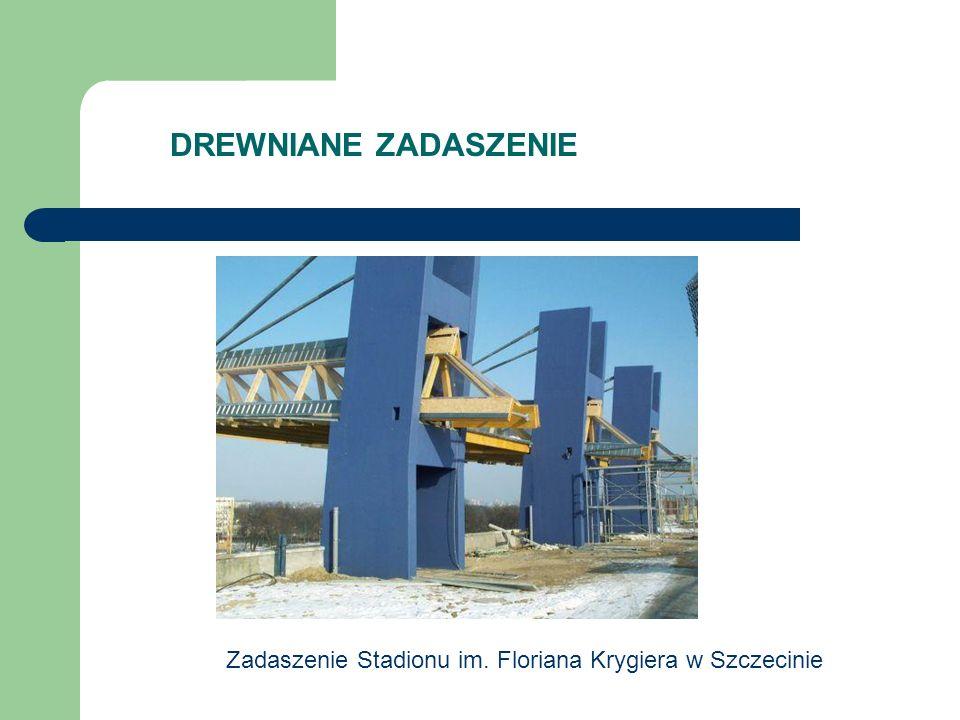 DREWNIANE ZADASZENIE Zadaszenie Stadionu im. Floriana Krygiera w Szczecinie