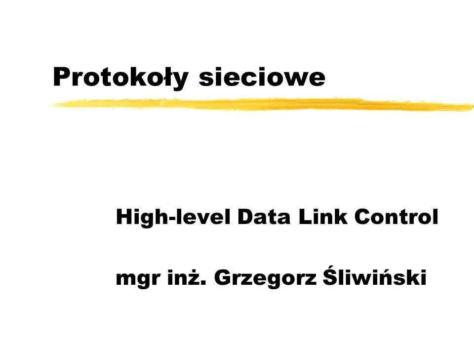High-level Data Link Control mgr inż. Grzegorz Śliwiński