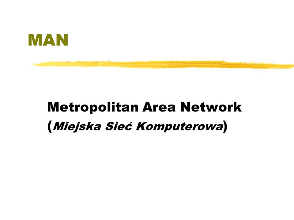 Metropolitan Area Network (Miejska Sieć Komputerowa)