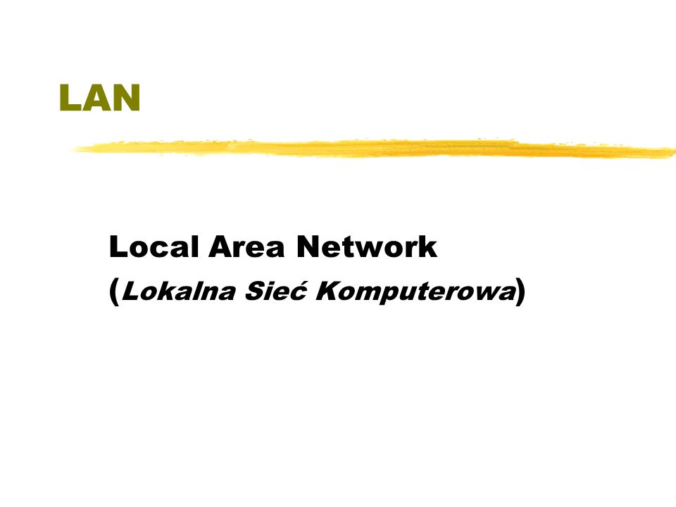 Local Area Network (Lokalna Sieć Komputerowa)