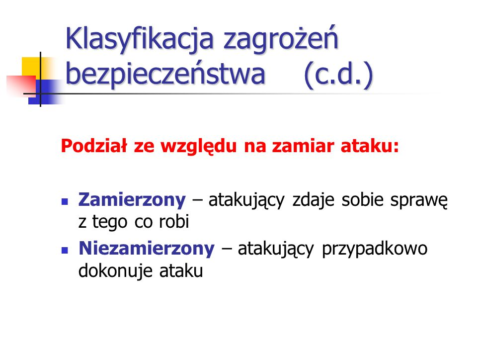 Klasyfikacja zagrożeń bezpieczeństwa (c.d.)