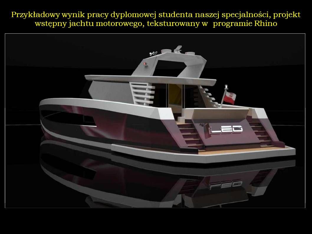 Przykładowy wynik pracy dyplomowej studenta naszej specjalności, projekt wstępny jachtu motorowego, teksturowany w programie Rhino
