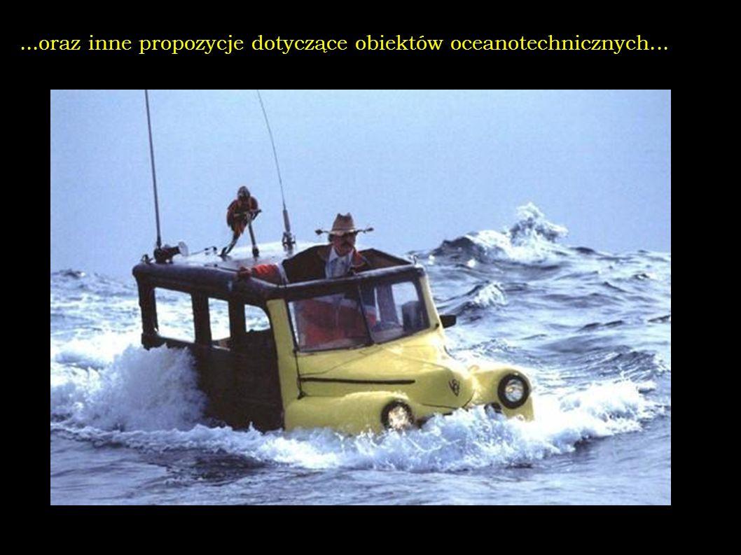 ...oraz inne propozycje dotyczące obiektów oceanotechnicznych...