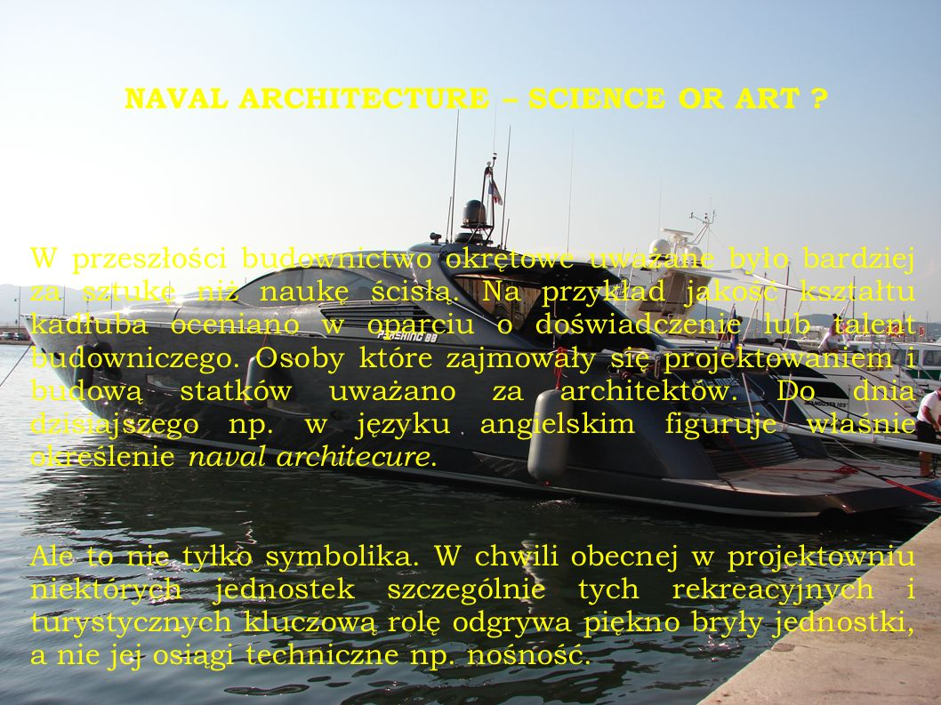 NAVAL ARCHITECTURE – SCIENCE OR ART