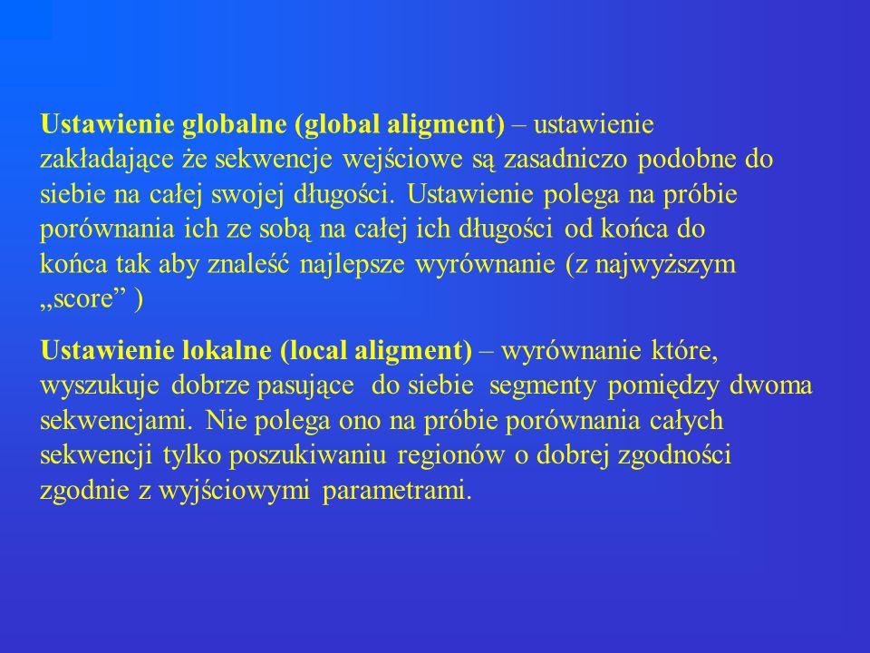 """Ustawienie globalne (global aligment) – ustawienie zakładające że sekwencje wejściowe są zasadniczo podobne do siebie na całej swojej długości. Ustawienie polega na próbie porównania ich ze sobą na całej ich długości od końca do końca tak aby znaleść najlepsze wyrównanie (z najwyższym """"score )"""