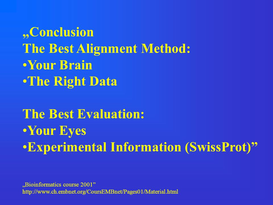The Best Alignment Method: •Your Brain •The Right Data