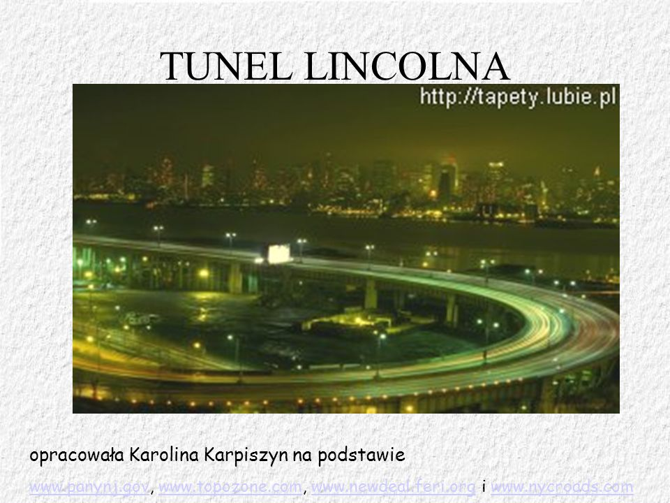 TUNEL LINCOLNA opracowała Karolina Karpiszyn na podstawie