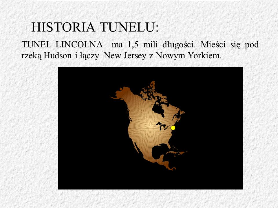 HISTORIA TUNELU:TUNEL LINCOLNA ma 1,5 mili długości.