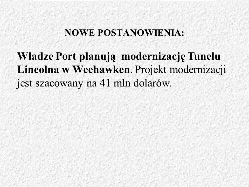 NOWE POSTANOWIENIA:Władze Port planują modernizację Tunelu Lincolna w Weehawken.