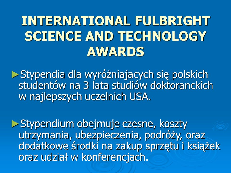 INTERNATIONAL FULBRIGHT SCIENCE AND TECHNOLOGY AWARDS