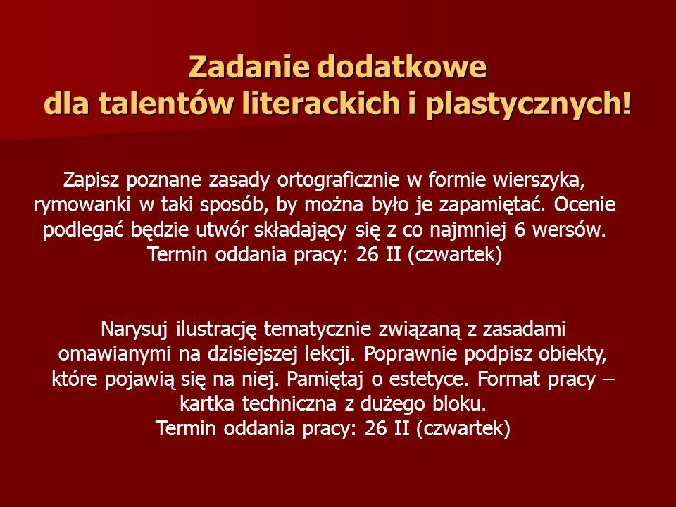 Zadanie dodatkowe dla talentów literackich i plastycznych!