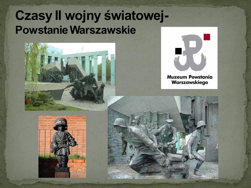 Czasy II wojny światowej- Powstanie Warszawskie