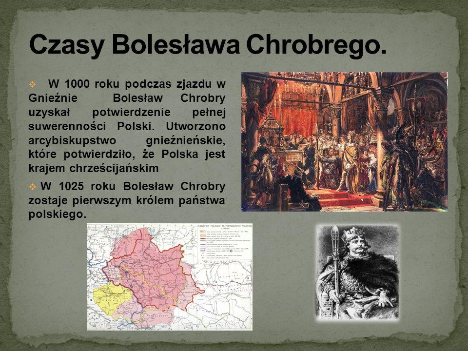Czasy Bolesława Chrobrego.