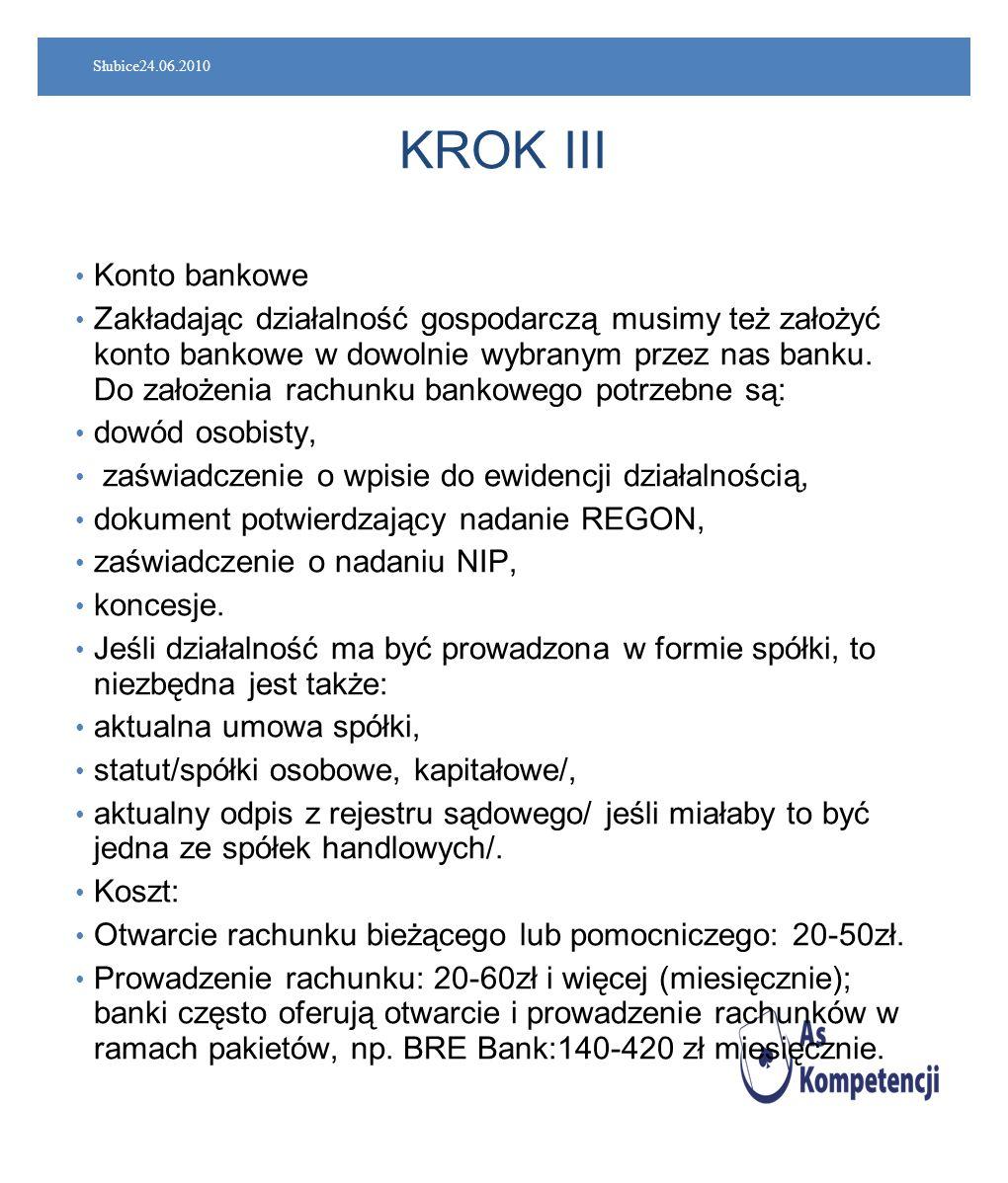 Słubice24.06.2010 KROK III. Konto bankowe.