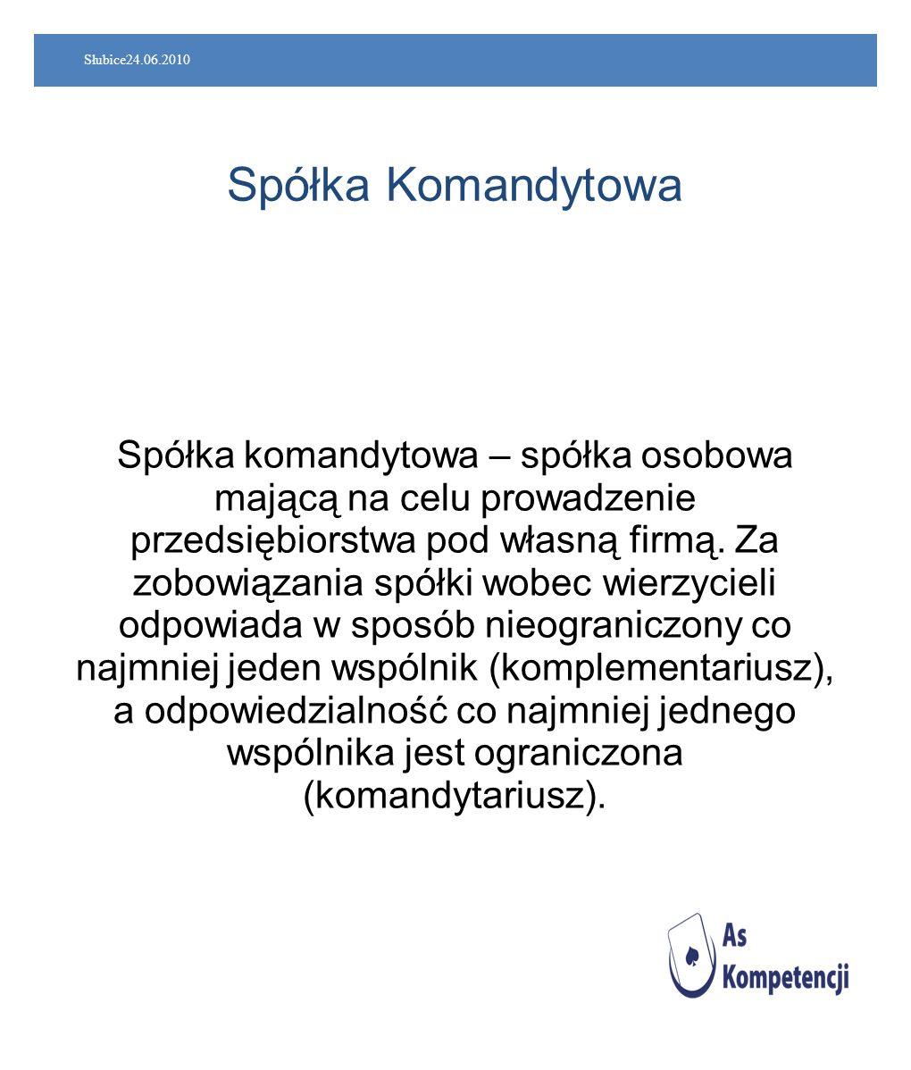 Słubice24.06.2010 Spółka Komandytowa.