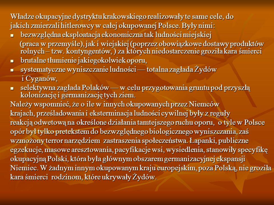 Władze okupacyjne dystryktu krakowskiego realizowały te same cele, do
