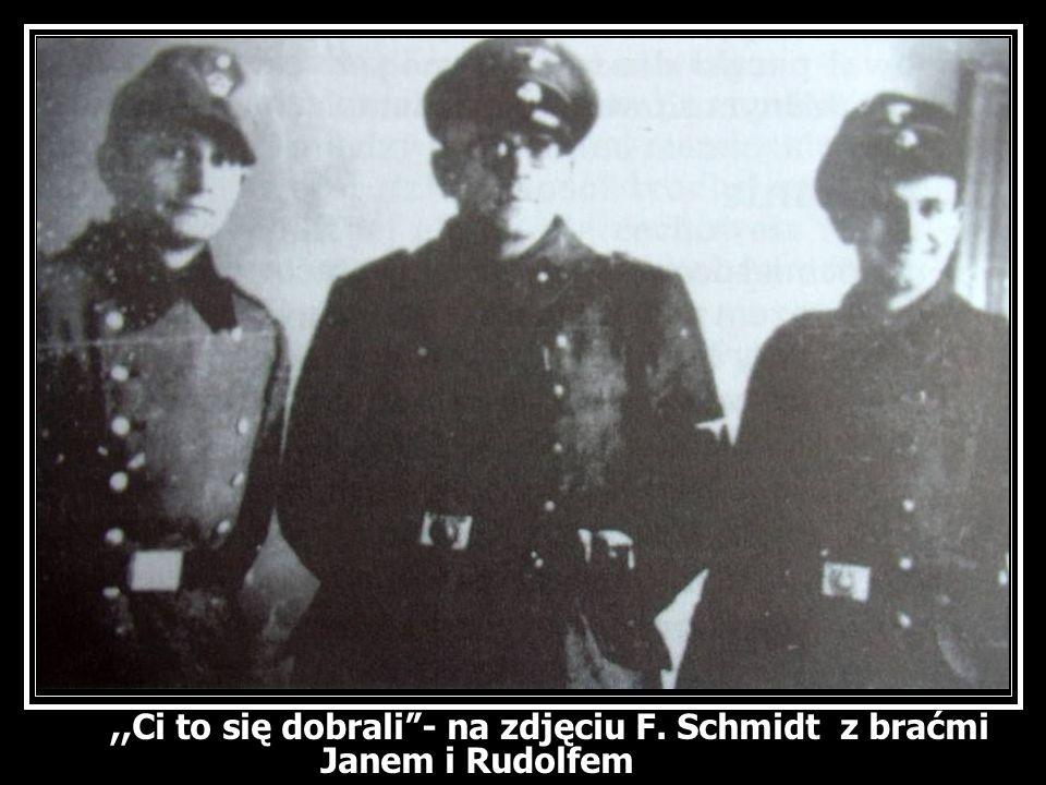 ,,Ci to się dobrali - na zdjęciu F. Schmidt z braćmi Janem i Rudolfem