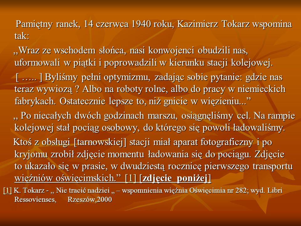 Pamiętny ranek, 14 czerwca 1940 roku, Kazimierz Tokarz wspomina tak: