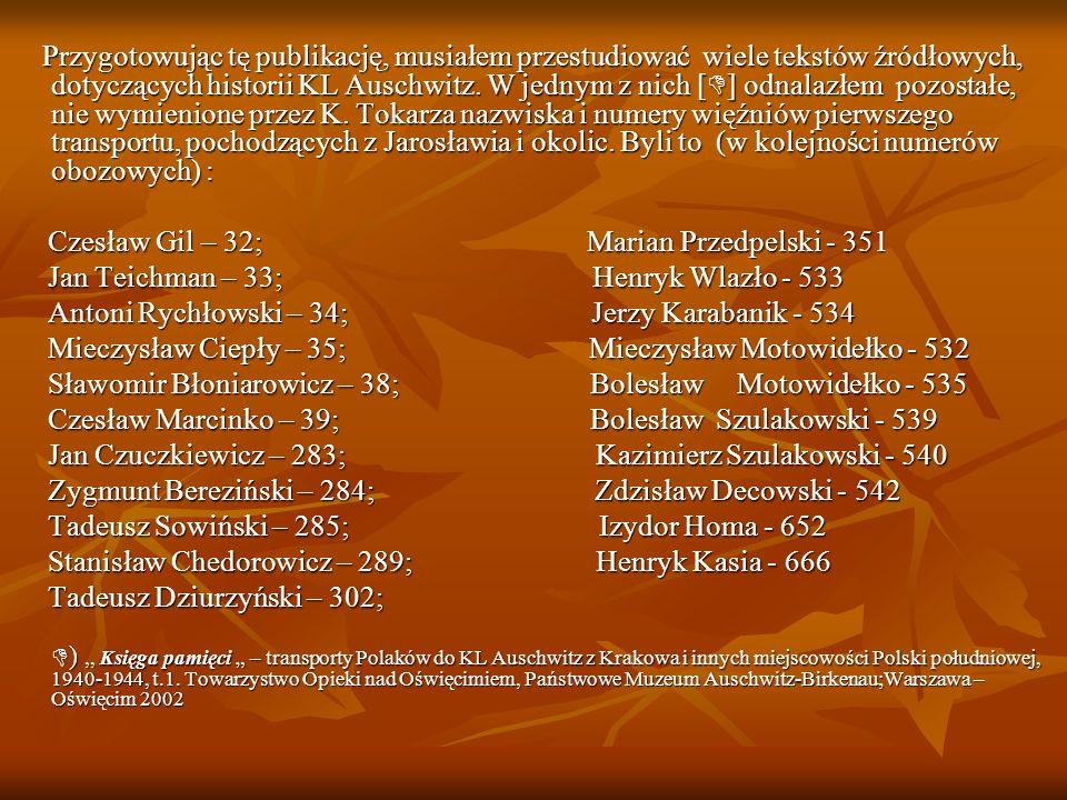 Czesław Gil – 32; Marian Przedpelski - 351