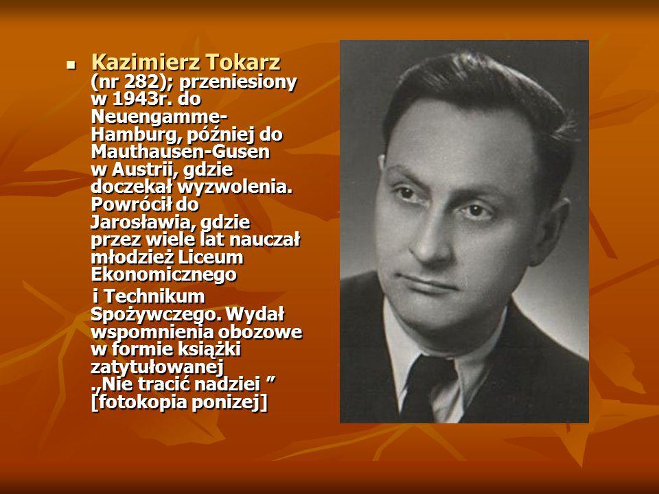 Kazimierz Tokarz (nr 282); przeniesiony w 1943r