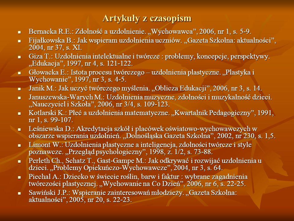 """Artykuły z czasopism Bernacka R.E.: Zdolność a uzdolnienie. """"Wychowawca , 2006, nr 1, s. 5-9."""