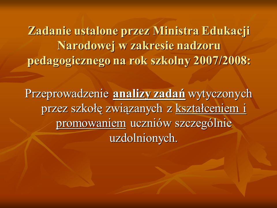 Zadanie ustalone przez Ministra Edukacji Narodowej w zakresie nadzoru pedagogicznego na rok szkolny 2007/2008:
