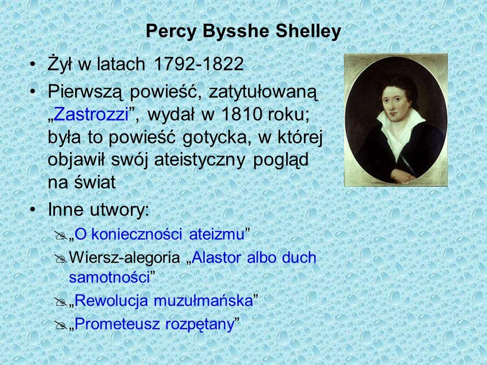 Percy Bysshe Shelley Żył w latach 1792-1822