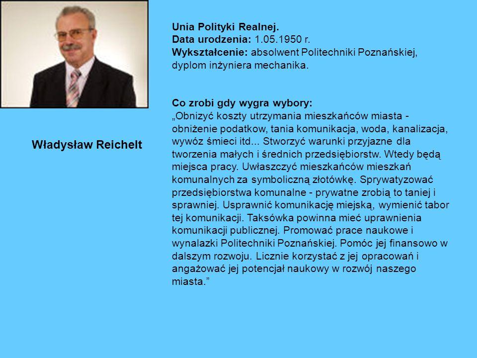 Unia Polityki Realnej. Data urodzenia: 1. 05. 1950 r