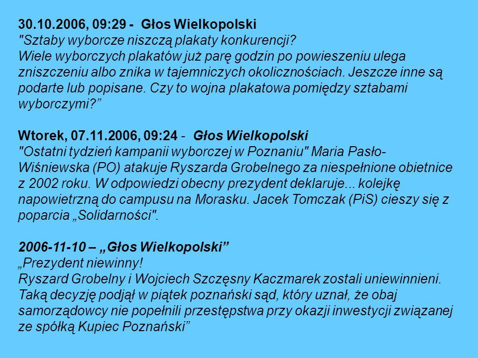 30.10.2006, 09:29 - Głos Wielkopolski Sztaby wyborcze niszczą plakaty konkurencji
