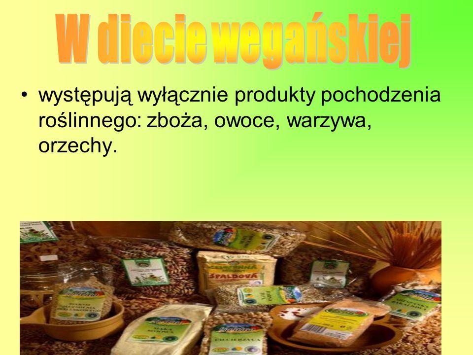 W diecie wegańskiej występują wyłącznie produkty pochodzenia roślinnego: zboża, owoce, warzywa, orzechy.