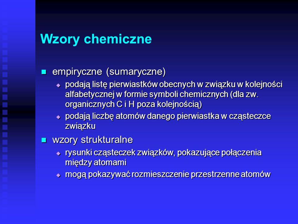 Wzory chemiczne empiryczne (sumaryczne) wzory strukturalne