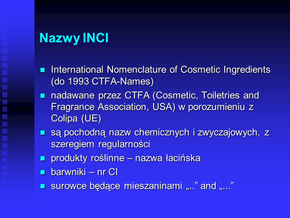 Nazwy INCI International Nomenclature of Cosmetic Ingredients (do 1993 CTFA-Names)