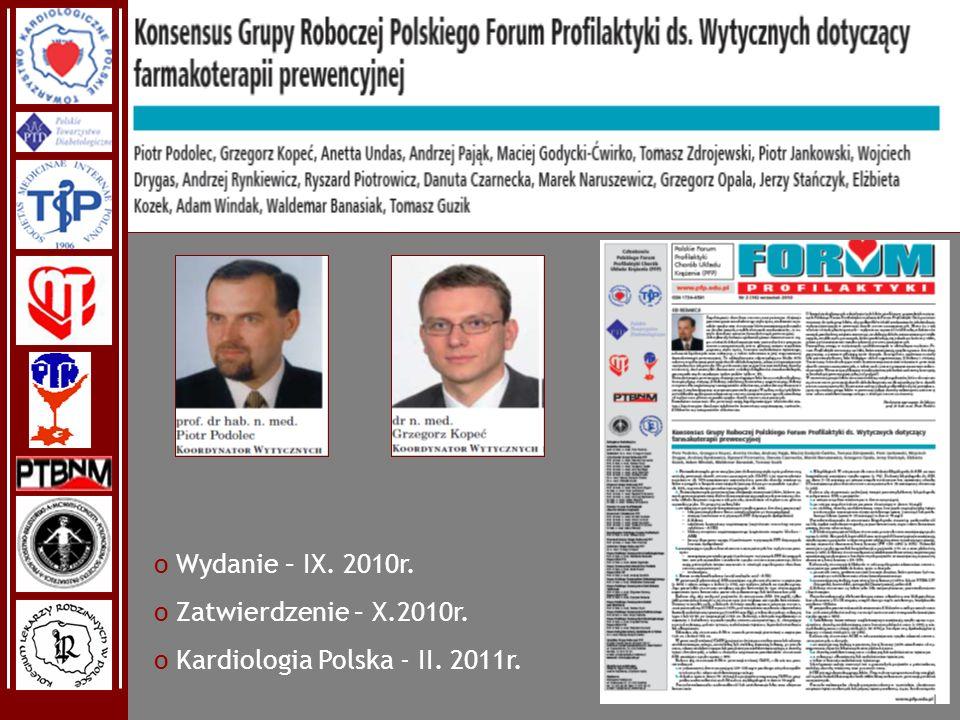 Wydanie – IX. 2010r. Zatwierdzenie – X.2010r. Kardiologia Polska - II. 2011r.