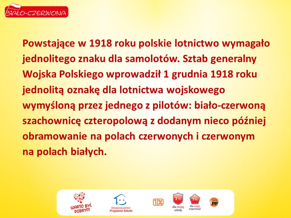 Powstające w 1918 roku polskie lotnictwo wymagało jednolitego znaku dla samolotów.