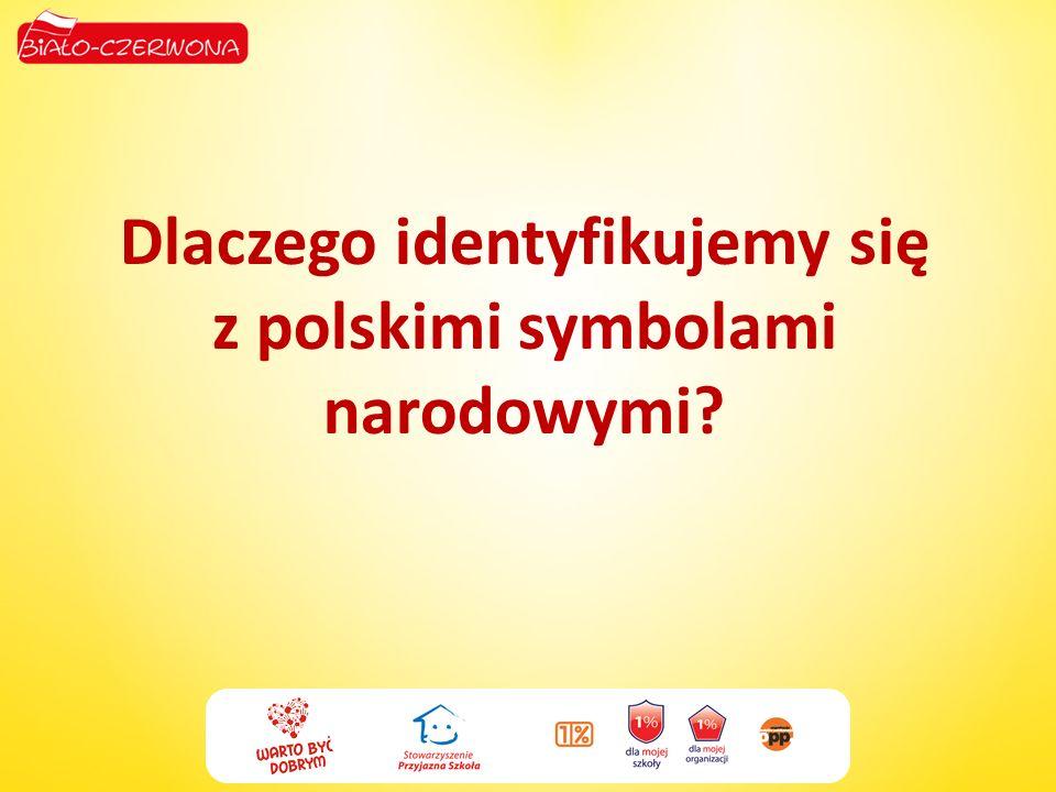 Dlaczego identyfikujemy się z polskimi symbolami narodowymi