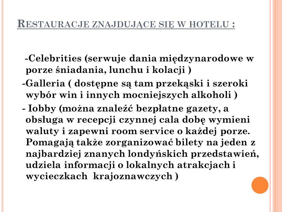 Restauracje znajdujące się w hotelu :