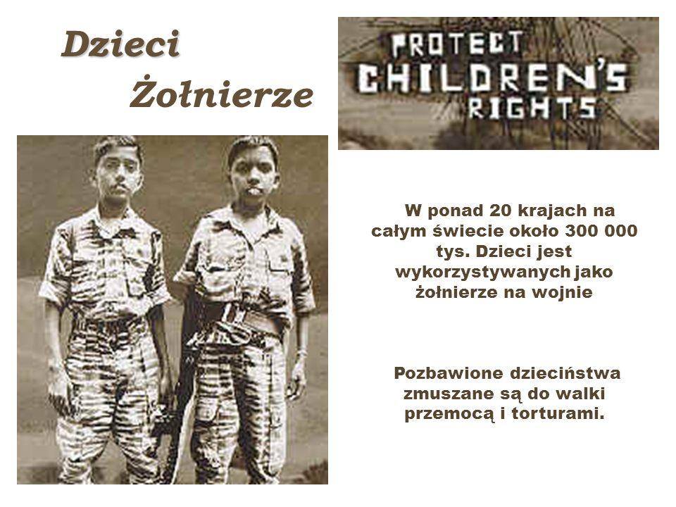 Pozbawione dzieciństwa zmuszane są do walki przemocą i torturami.