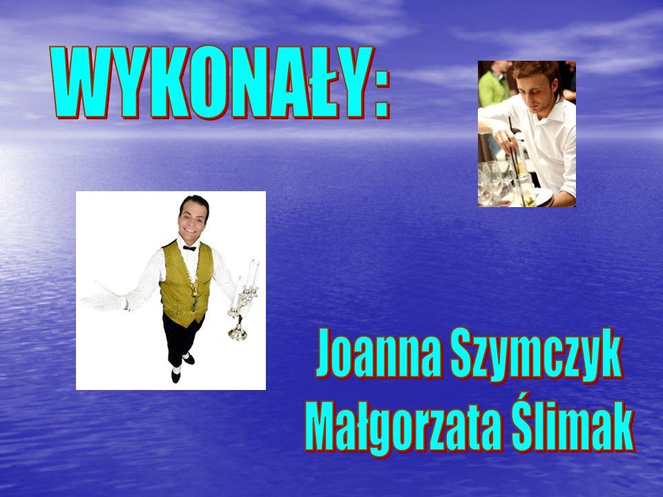 WYKONAŁY: Joanna Szymczyk Małgorzata Ślimak