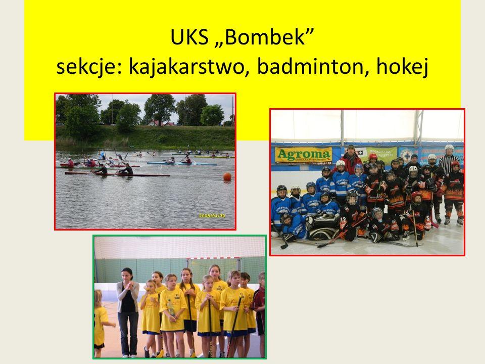 """UKS """"Bombek sekcje: kajakarstwo, badminton, hokej"""