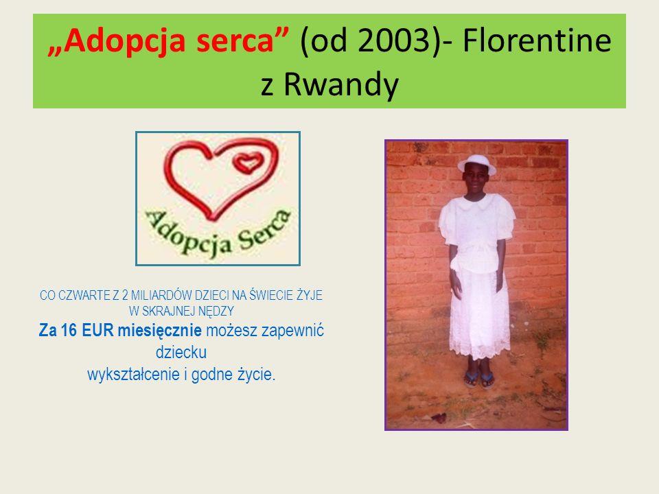 """""""Adopcja serca (od 2003)- Florentine z Rwandy"""